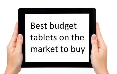 Best budget tablets on the market to buy